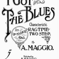 """I Got the Blues"" - Ragtime Two Step by A. Maggio (1908)"